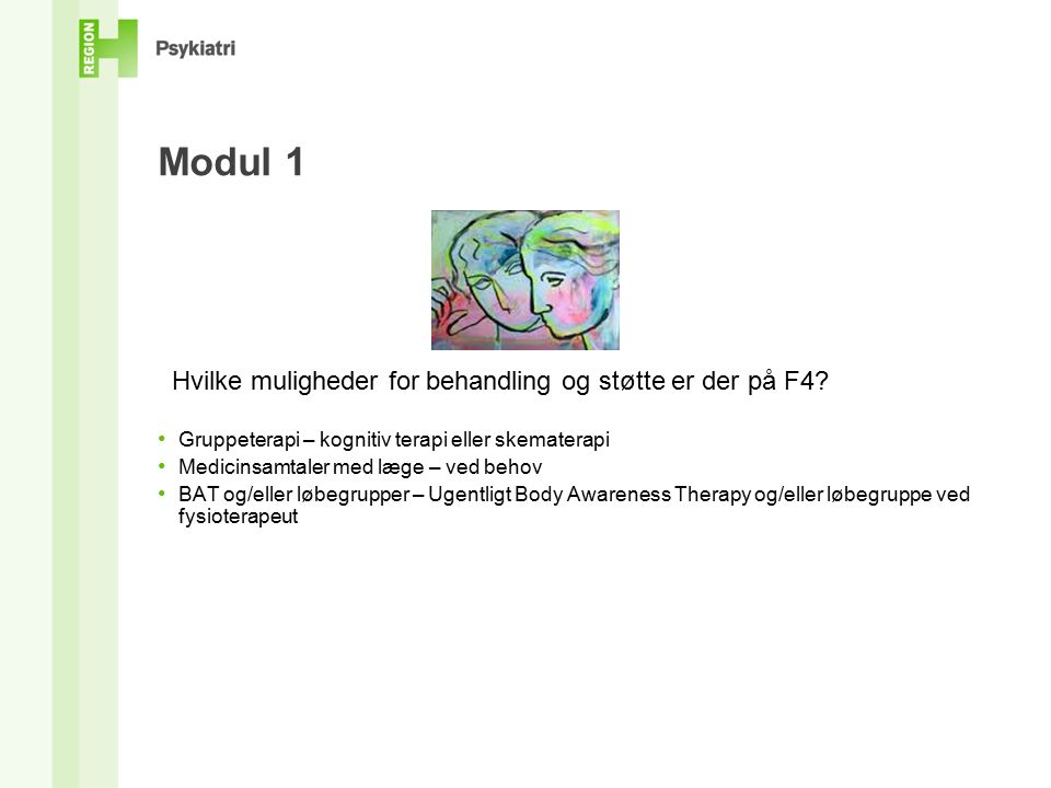 Modul 1 Hvilke muligheder for behandling og støtte er der på F4.
