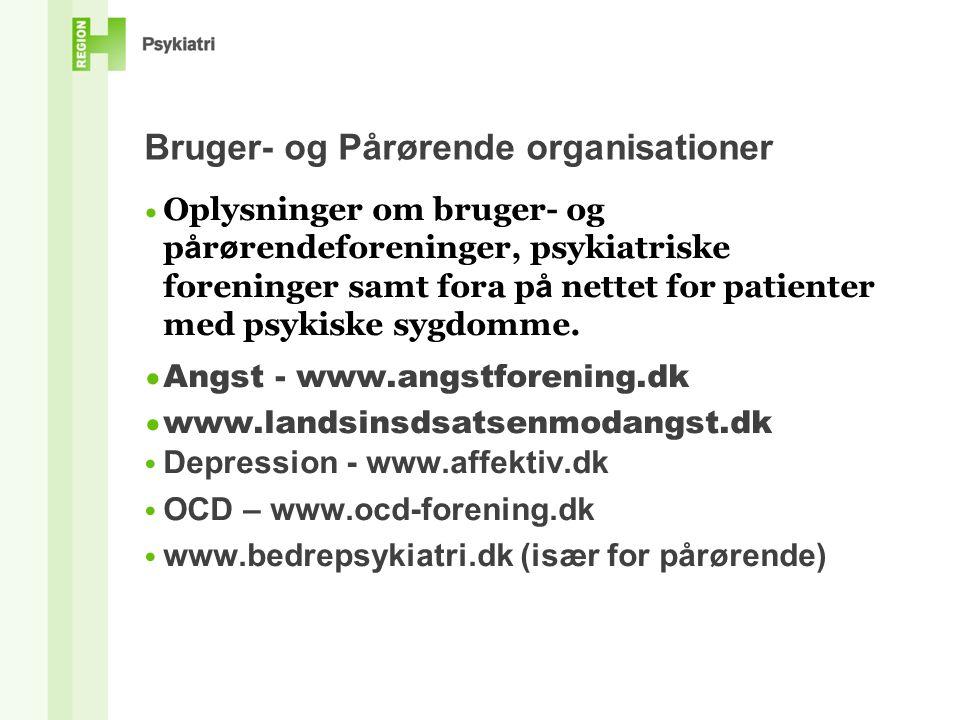 Bruger- og Pårørende organisationer Oplysninger om bruger- og p å r ø rendeforeninger, psykiatriske foreninger samt fora p å nettet for patienter med psykiske sygdomme.of.