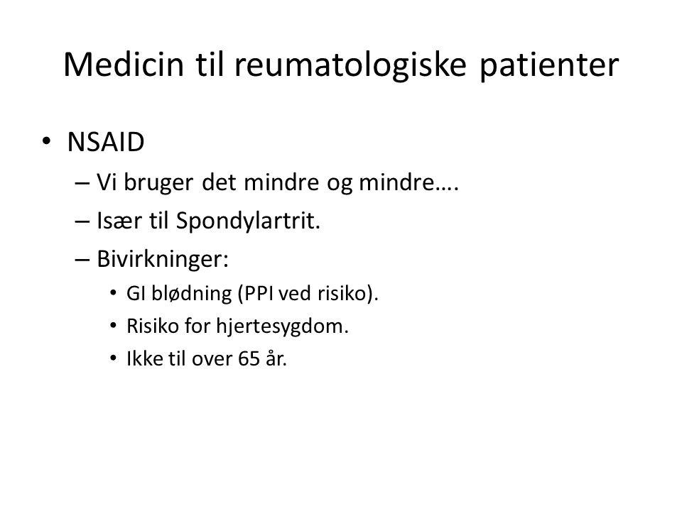 Medicin til reumatologiske patienter NSAID – Vi bruger det mindre og mindre….