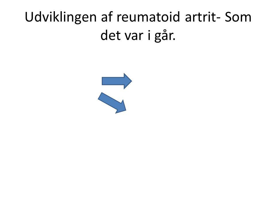 Udviklingen af reumatoid artrit- Som det var i går.