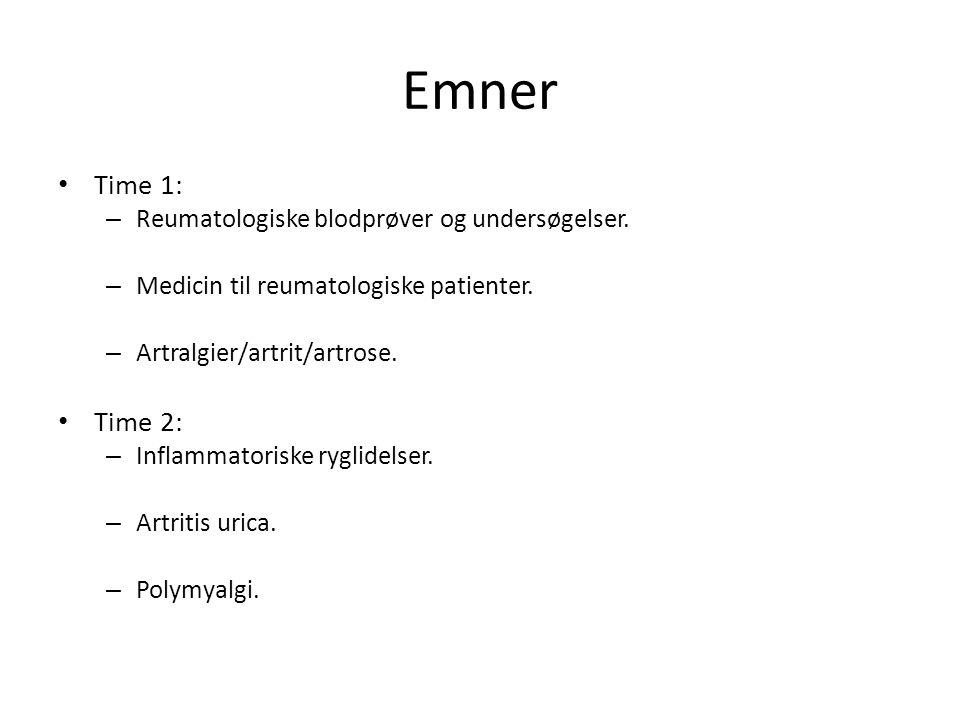 Emner Time 1: – Reumatologiske blodprøver og undersøgelser.