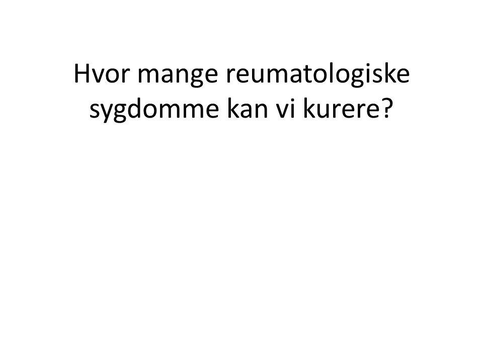Hvor mange reumatologiske sygdomme kan vi kurere