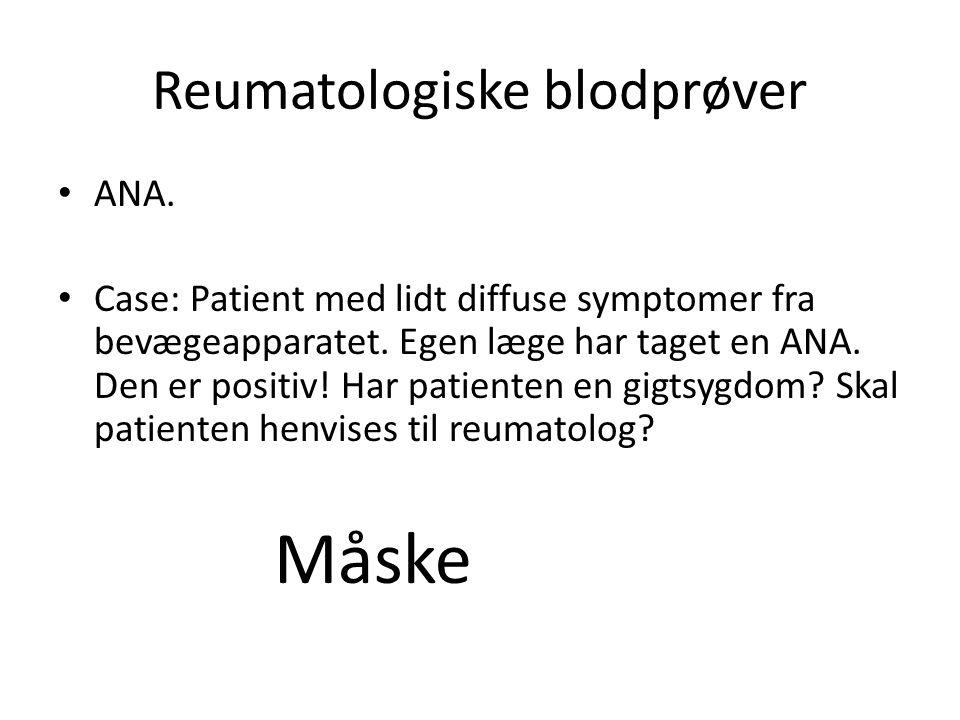 Reumatologiske blodprøver ANA. Case: Patient med lidt diffuse symptomer fra bevægeapparatet.