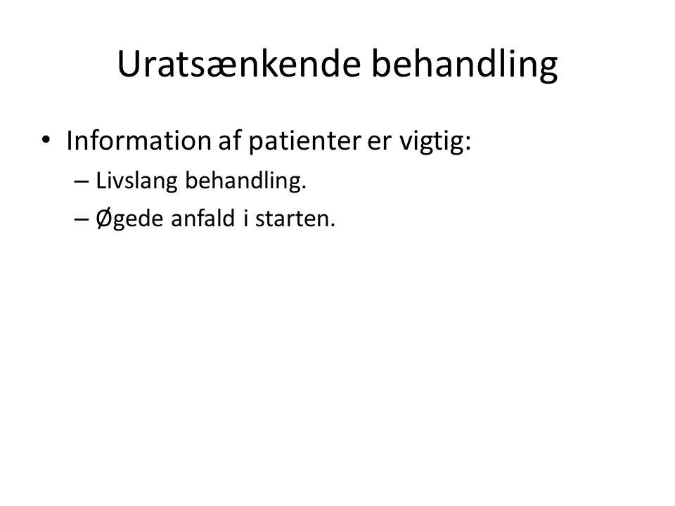 Uratsænkende behandling Information af patienter er vigtig: – Livslang behandling.