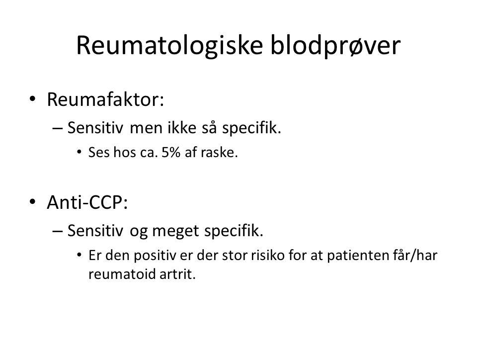Reumatologiske blodprøver Reumafaktor: – Sensitiv men ikke så specifik.