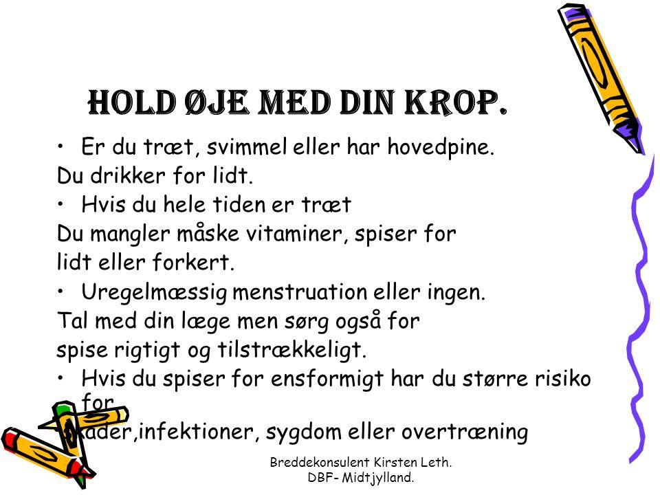 Breddekonsulent Kirsten Leth. DBF- Midtjylland. Hold øje med din krop.