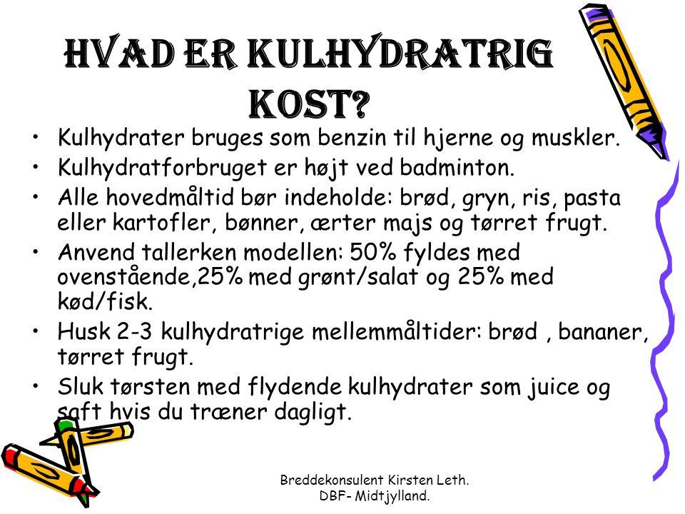 Breddekonsulent Kirsten Leth. DBF- Midtjylland. Hvad er kulhydratrig kost.