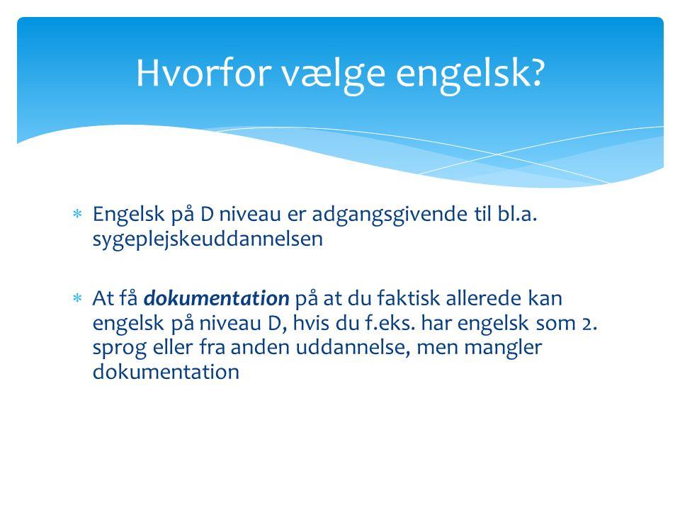  Engelsk på D niveau er adgangsgivende til bl.a.