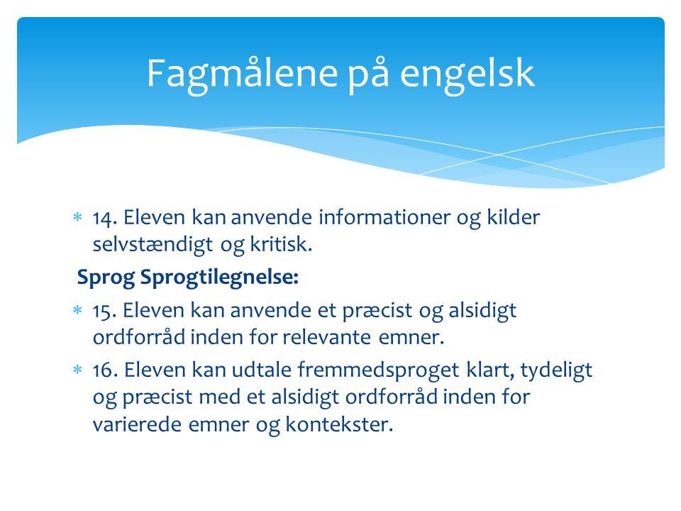  14. Eleven kan anvende informationer og kilder selvstændigt og kritisk.