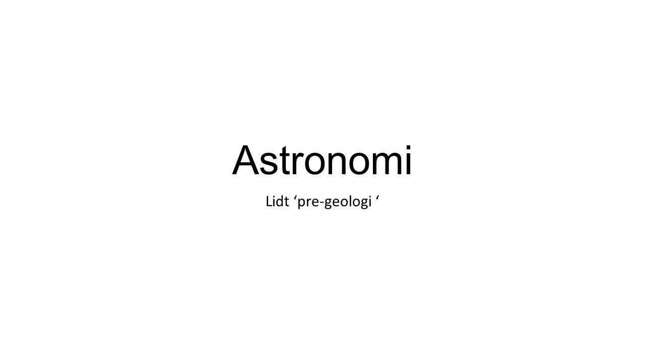 Astronomi Lidt 'pre-geologi '