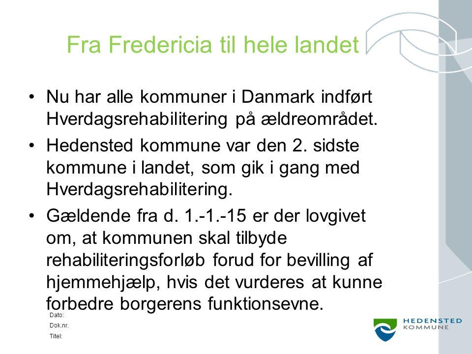 Dato: Dok.nr.Titel: Aktiv Hver Dag - Hverdagsrehabilitering i Hedensted kommune.