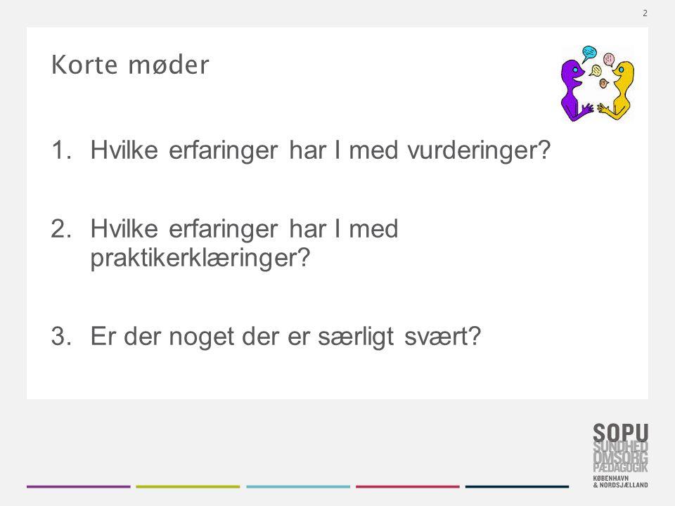 Tekstslide med bullets Brug 'Forøge / Formindske indryk' for at skifte mellem de forskellige niveauer Korte møder 1.Hvilke erfaringer har I med vurderinger.