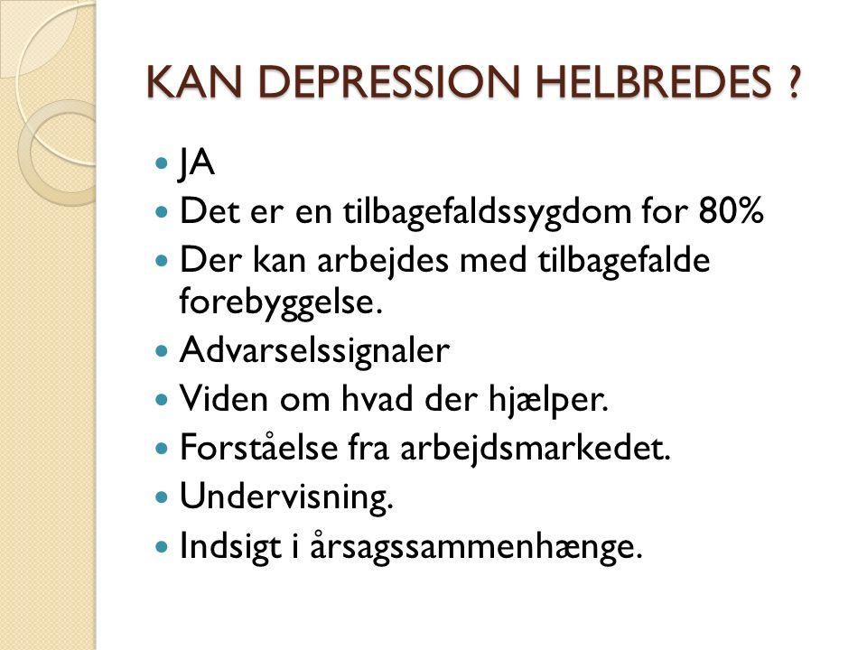 KAN DEPRESSION HELBREDES .