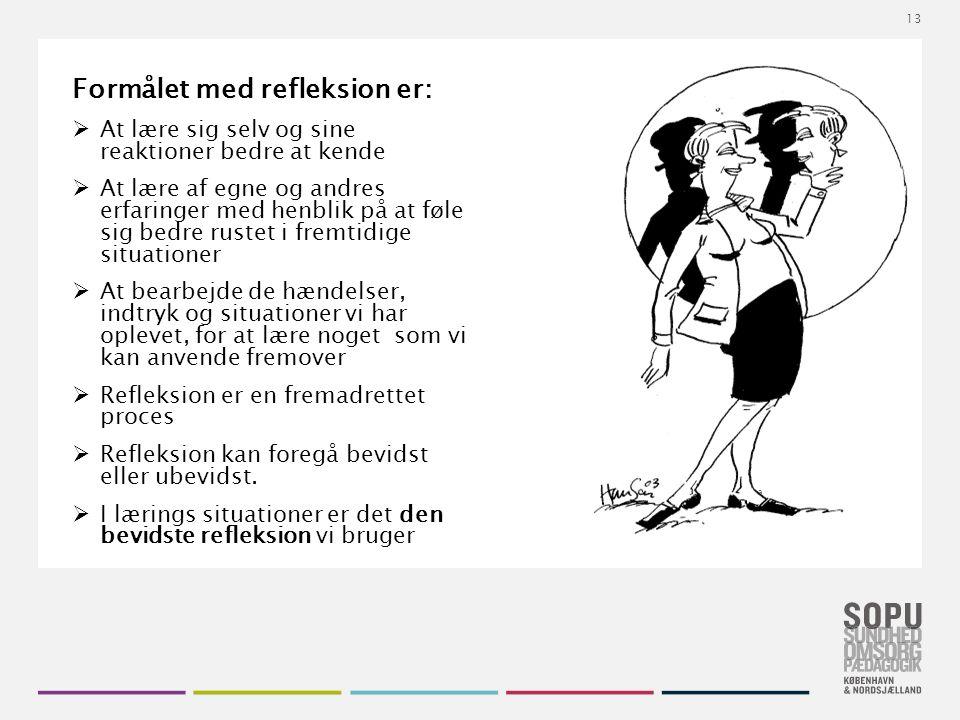 Tekstslide med bullets Brug 'Forøge / Formindske indryk' for at skifte mellem de forskellige niveauer Formålet med refleksion er:  At lære sig selv og sine reaktioner bedre at kende  At lære af egne og andres erfaringer med henblik på at føle sig bedre rustet i fremtidige situationer  At bearbejde de hændelser, indtryk og situationer vi har oplevet, for at lære noget som vi kan anvende fremover  Refleksion er en fremadrettet proces  Refleksion kan foregå bevidst eller ubevidst.