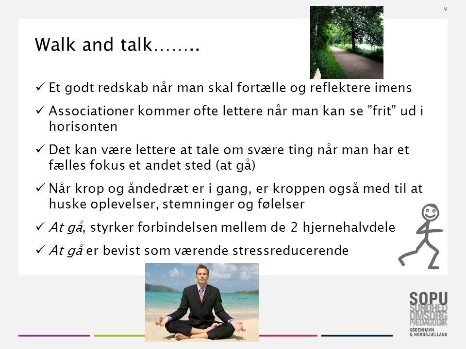 Tekstslide med bullets Brug 'Forøge / Formindske indryk' for at skifte mellem de forskellige niveauer Walk and talk……..