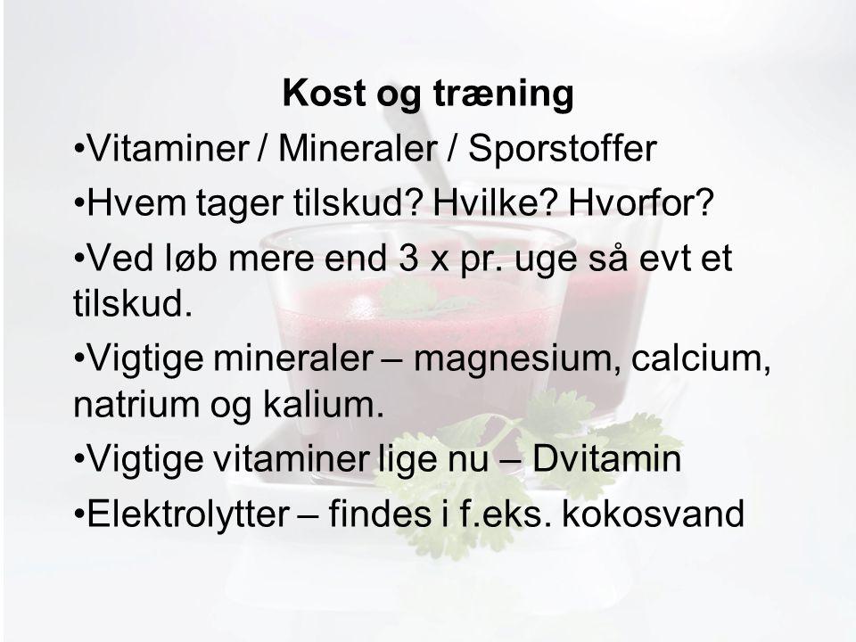 Møde med Pia Kost og træning Vitaminer / Mineraler / Sporstoffer Hvem tager tilskud.