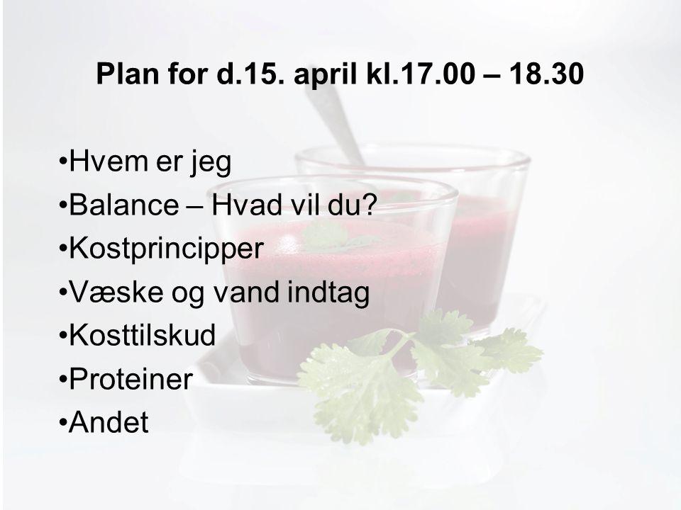 Møde med Pia Plan for d.15. april kl.17.00 – 18.30 Hvem er jeg Balance – Hvad vil du.