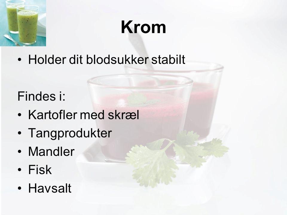 Møde med Pia Krom Holder dit blodsukker stabilt Findes i: Kartofler med skræl Tangprodukter Mandler Fisk Havsalt