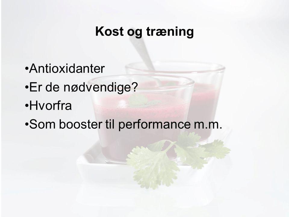 Møde med Pia Kost og træning Antioxidanter Er de nødvendige.