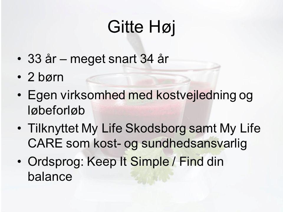 Møde med Pia Gitte Høj 33 år – meget snart 34 år 2 børn Egen virksomhed med kostvejledning og løbeforløb Tilknyttet My Life Skodsborg samt My Life CARE som kost- og sundhedsansvarlig Ordsprog: Keep It Simple / Find din balance