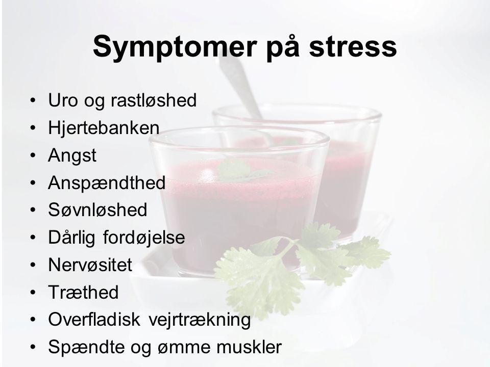 Møde med Pia Symptomer på stress Uro og rastløshed Hjertebanken Angst Anspændthed Søvnløshed Dårlig fordøjelse Nervøsitet Træthed Overfladisk vejrtrækning Spændte og ømme muskler