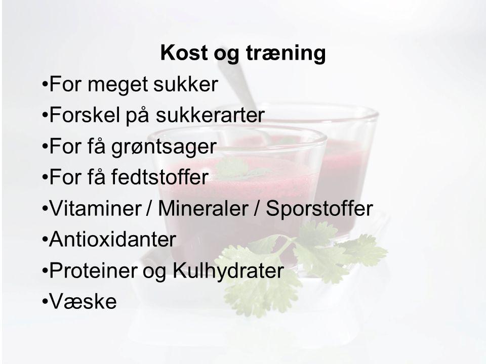 Møde med Pia Kost og træning For meget sukker Forskel på sukkerarter For få grøntsager For få fedtstoffer Vitaminer / Mineraler / Sporstoffer Antioxidanter Proteiner og Kulhydrater Væske