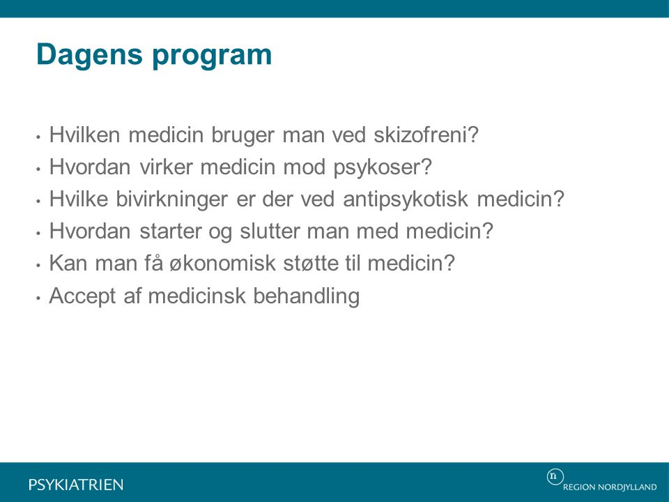 Dagens program Hvilken medicin bruger man ved skizofreni.