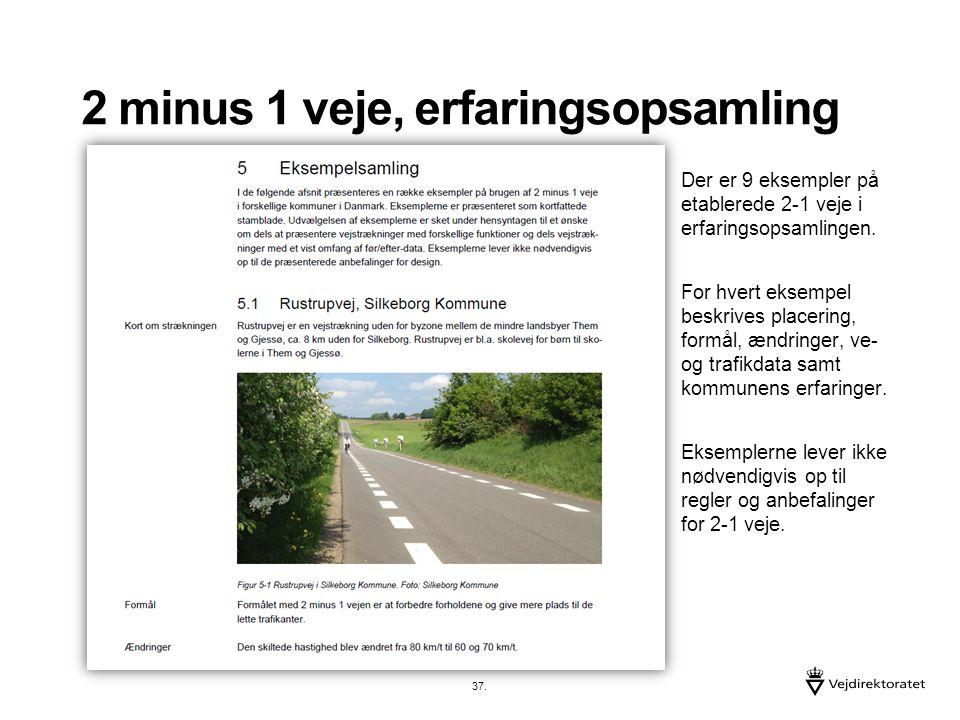 2 minus 1 veje, erfaringsopsamling Der er 9 eksempler på etablerede 2-1 veje i erfaringsopsamlingen.