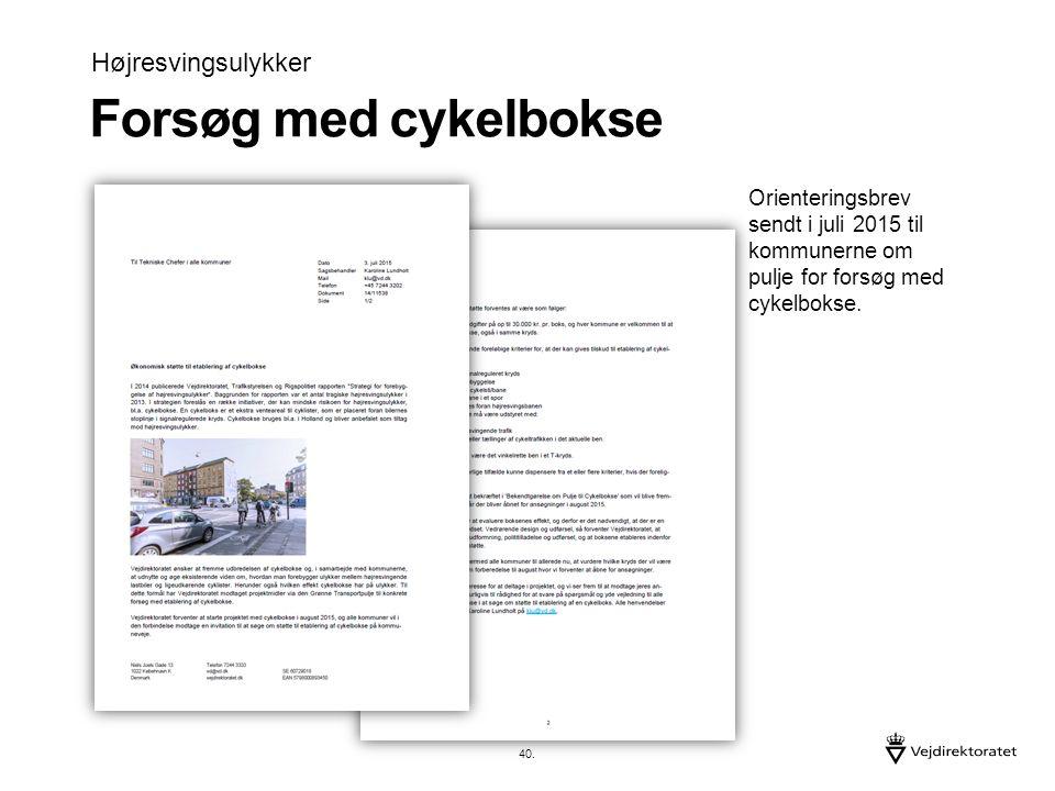Forsøg med cykelbokse Højresvingsulykker Orienteringsbrev sendt i juli 2015 til kommunerne om pulje for forsøg med cykelbokse.
