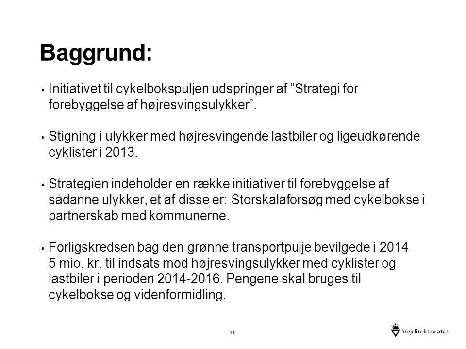Baggrund: Initiativet til cykelbokspuljen udspringer af Strategi for forebyggelse af højresvingsulykker .