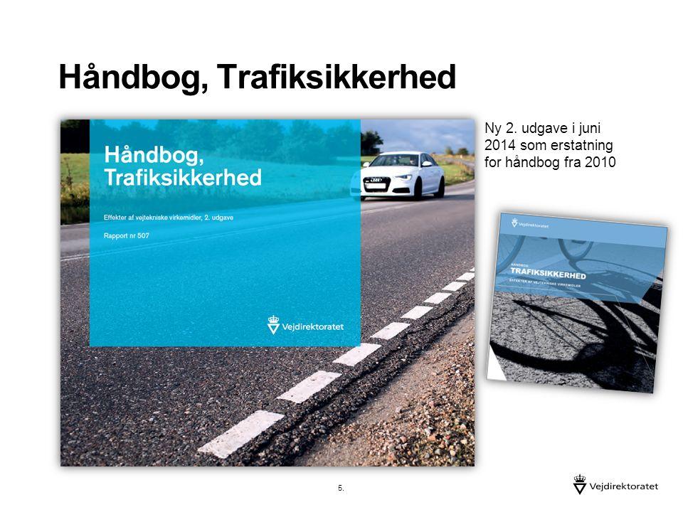 Håndbog, Trafiksikkerhed Ny 2. udgave i juni 2014 som erstatning for håndbog fra 2010 5.