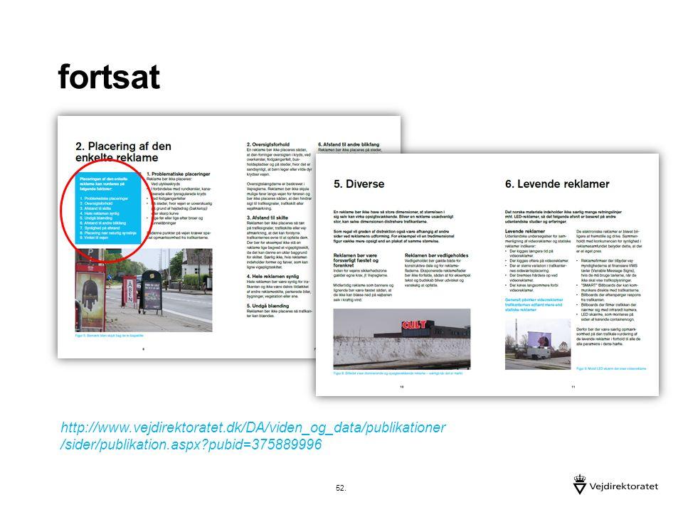 fortsat http://www.vejdirektoratet.dk/DA/viden_og_data/publikationer /sider/publikation.aspx pubid=375889996 52.