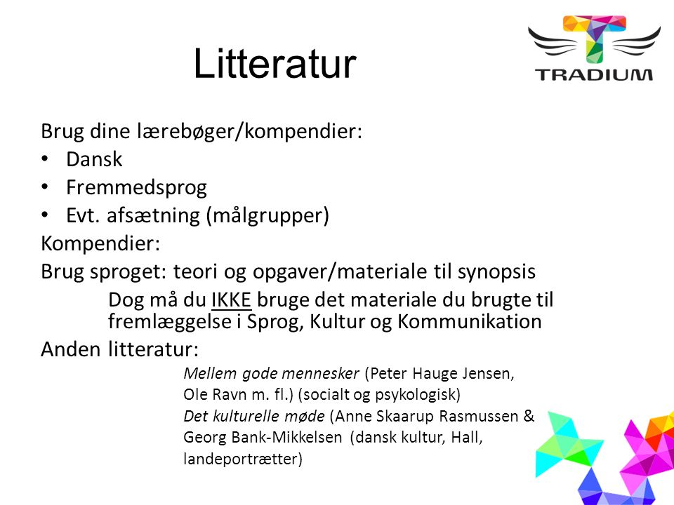 Litteratur Brug dine lærebøger/kompendier: Dansk Fremmedsprog Evt.