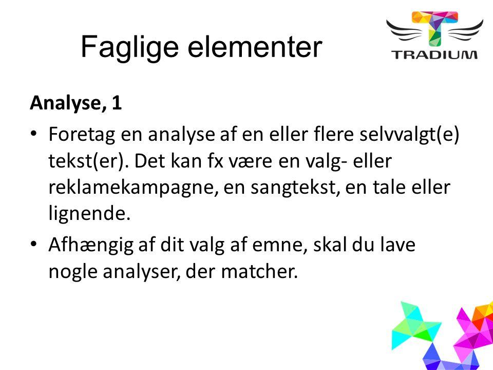 Faglige elementer Analyse, 1 Foretag en analyse af en eller flere selvvalgt(e) tekst(er).