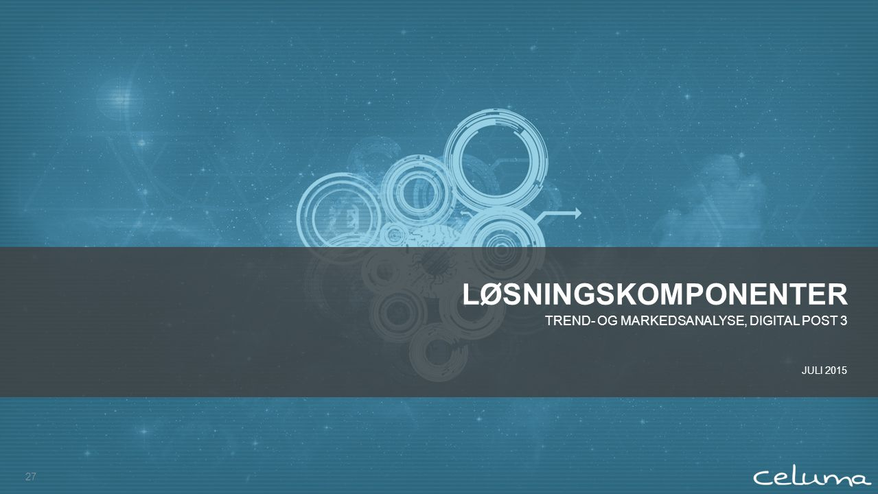 27 LØSNINGSKOMPONENTER TREND- OG MARKEDSANALYSE, DIGITAL POST 3 JULI 2015