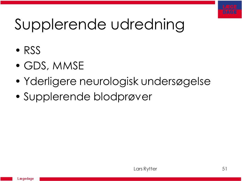 Lægedage Supplerende udredning RSS GDS, MMSE Yderligere neurologisk undersøgelse Supplerende blodprøver Lars Rytter51