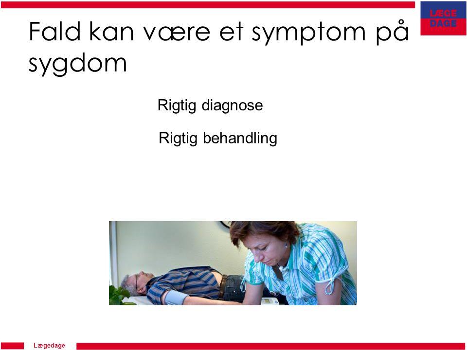 Lægedage Fald kan være et symptom på sygdom Rigtig diagnose Rigtig behandling