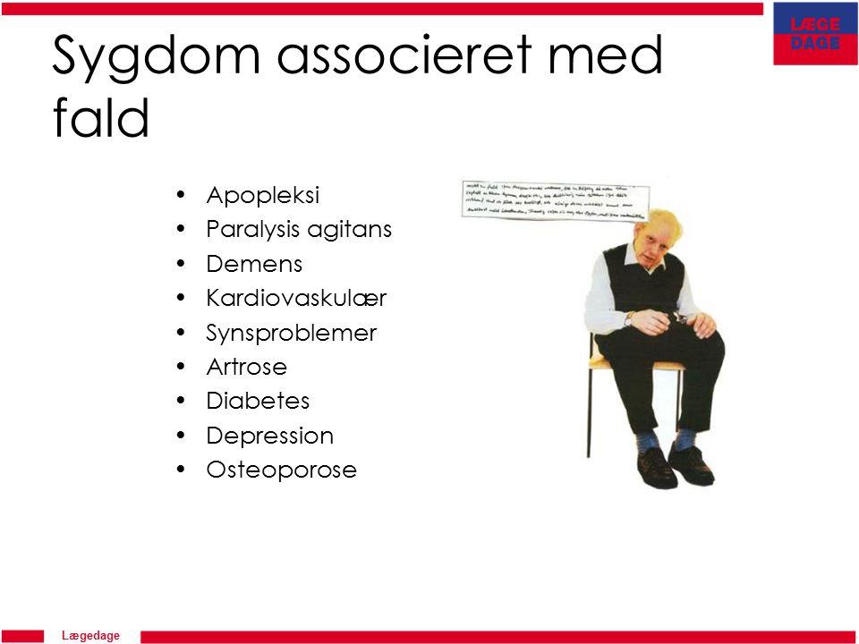Lægedage Sygdom associeret med fald Apopleksi Paralysis agitans Demens Kardiovaskulær Synsproblemer Artrose Diabetes Depression Osteoporose