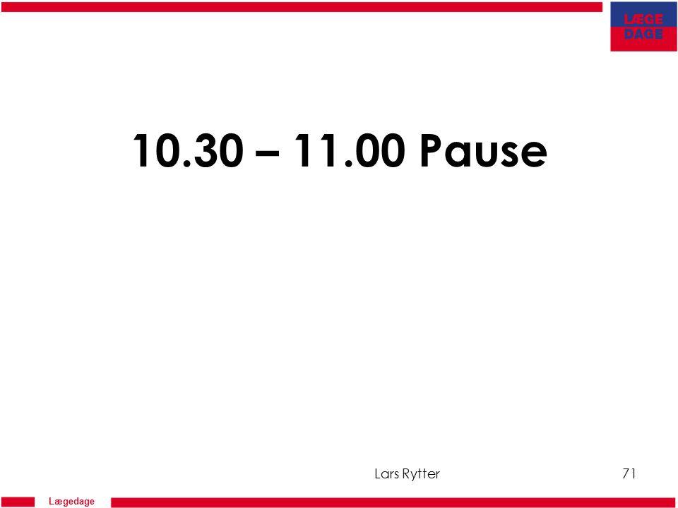 Lægedage 10.30 – 11.00 Pause Lars Rytter71