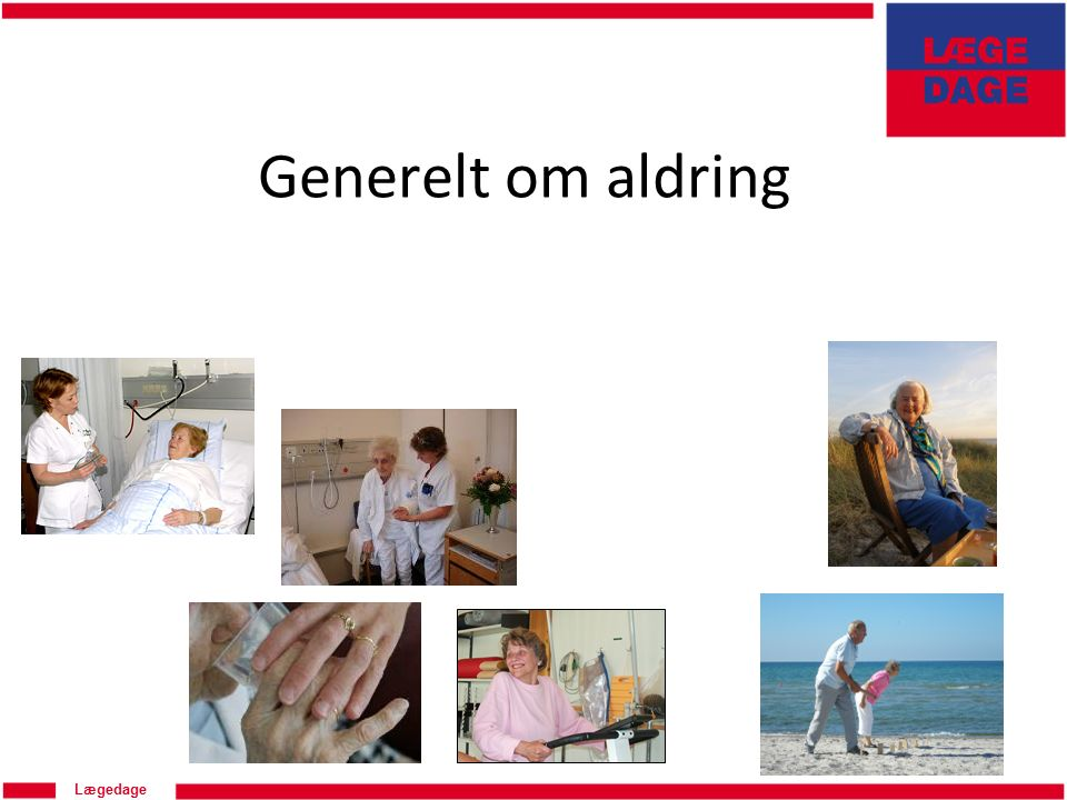 Lægedage Generelt om aldring