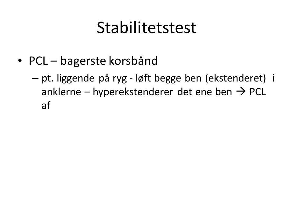 Stabilitetstest PCL – bagerste korsbånd – pt.