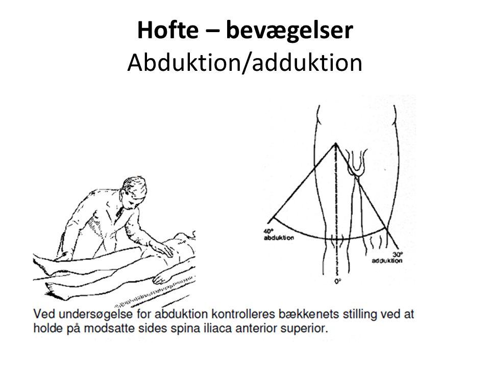 Hofte – bevægelser Abduktion/adduktion