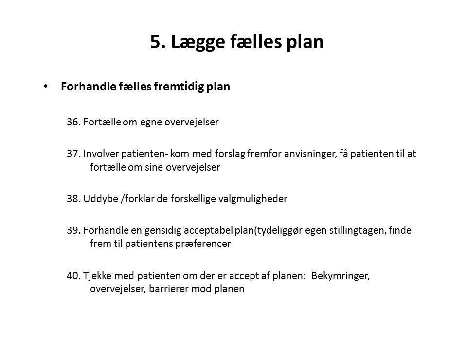 5. Lægge fælles plan Forhandle fælles fremtidig plan 36.