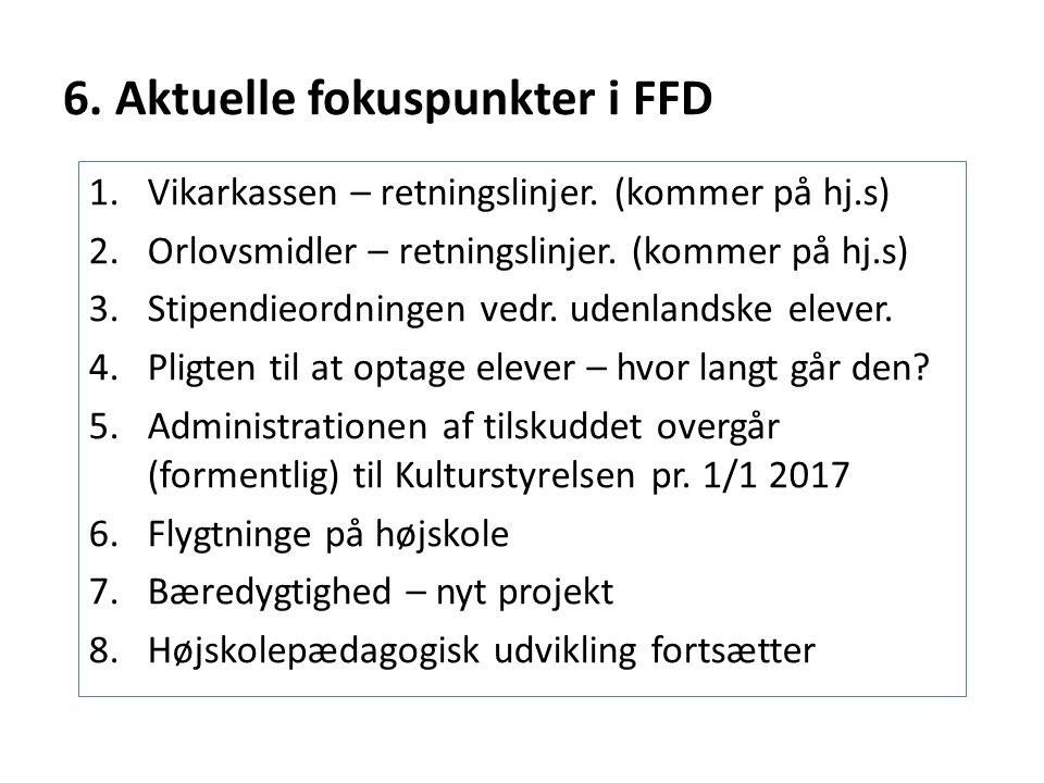 6. Aktuelle fokuspunkter i FFD 1.Vikarkassen – retningslinjer.