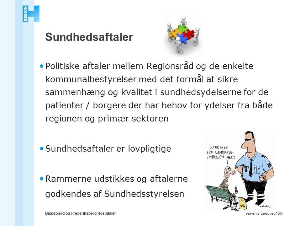 Navn (Sidehoved/fod)Bispebjerg og Frederiksberg Hospitaler Sundhedsaftaler Politiske aftaler mellem Regionsråd og de enkelte kommunalbestyrelser med det formål at sikre sammenhæng og kvalitet i sundhedsydelserne for de patienter / borgere der har behov for ydelser fra både regionen og primær sektoren Sundhedsaftaler er lovpligtige Rammerne udstikkes og aftalerne godkendes af Sundhedsstyrelsen