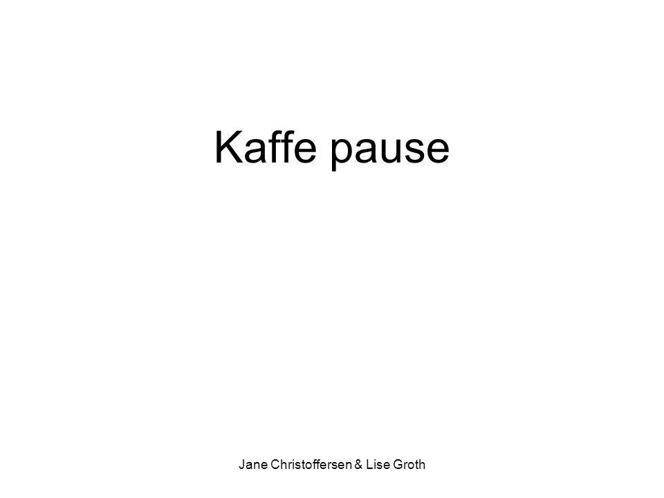 Kaffe pause Jane Christoffersen & Lise Groth
