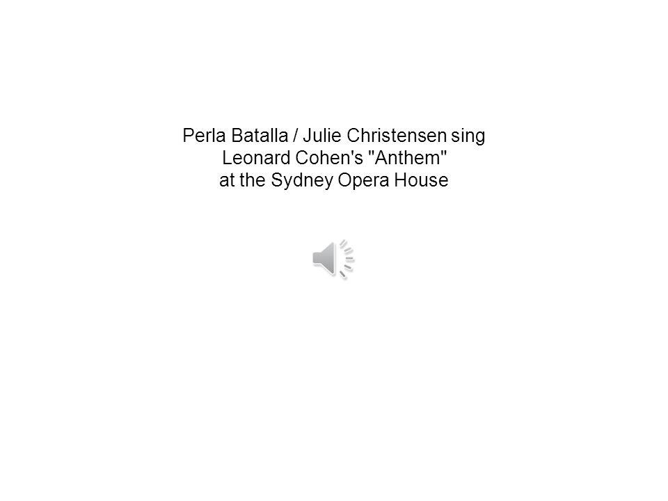 Perla Batalla / Julie Christensen sing Leonard Cohen s Anthem at the Sydney Opera House