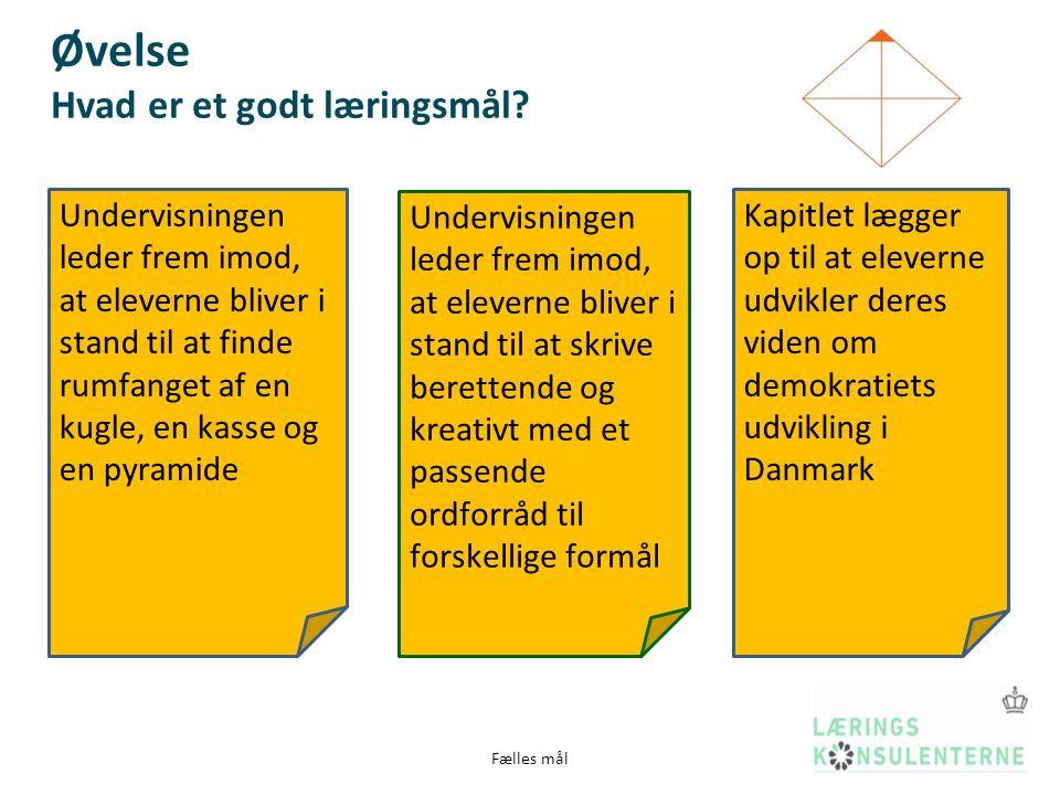 Fælles mål Øvelse Hvad er et godt læringsmål.