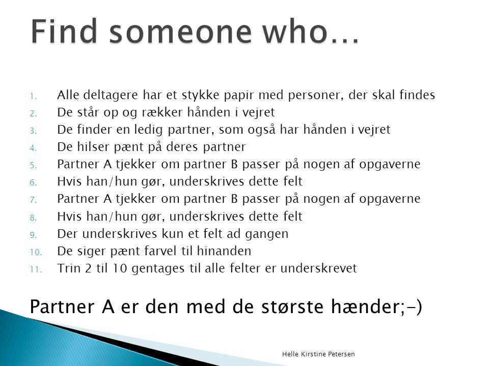 1. Alle deltagere har et stykke papir med personer, der skal findes 2.