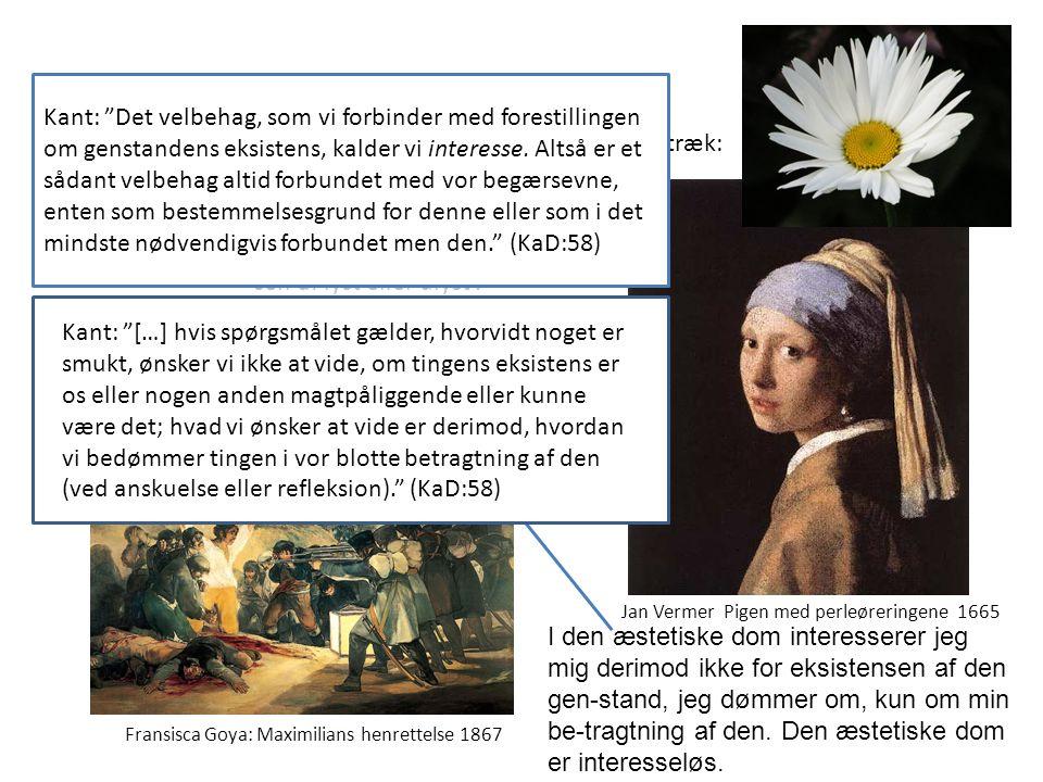 Jan Vermer Pigen med perleøreringene 1665 Kants æstetiske dom er karakteriseret af fem væsenstræk: 1.Den æstetiske dom er reflekterende.